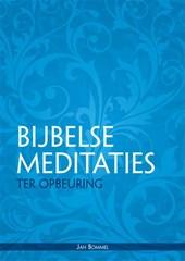 Bijbelse meditaties ter opbeuring