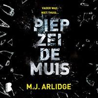 Piep zei de muis | M.J. Arlidge |