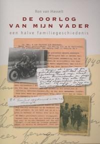 De oorlog van mijn vader   Ron van Hasselt  