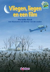 Vliegen, liegen en een film | Maranke Rinck |