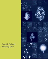Archiving Eden | Dornith Doherty ; Elizabeth Avedon |