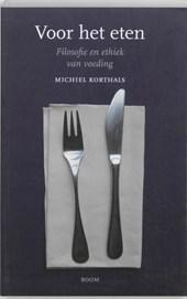 Voor het eten - Filosofie en ethiek van voeding