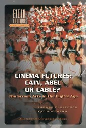 Film Culture in Transition Cinema futures: Cain, Abel or cable?