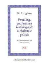 Verzuiling, pacificatie en kentering in de Nederlandse politiek