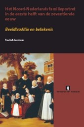 Het Noord-Nederlands familieportret in de eerste helft van de zeventiende eeuw