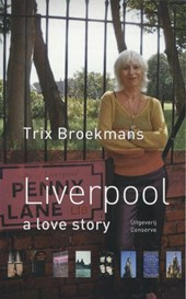 Liverpool - A Love Story | Trix Broekmans |