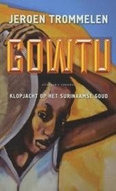 Gowtu - Klopjacht op Surinaams goud
