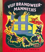Vijf brandweermannetjes | Margaret Wise Brown & Edith Tatcher Hurd & Annie M.G. Schmidt |