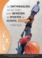 De ontwikkeling van het (beter) leren bewegen en sporten op school van 1970 tot 2010