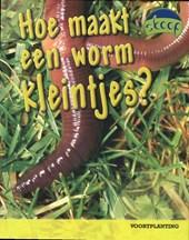 Hoe maakt een worm kleintjes? (Skoop)
