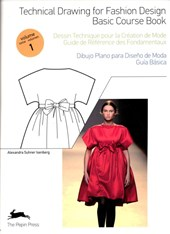 Technical Drawing for Fashion Design, Vol. 1 Basic Course Book | Alexandra Suhner Isenberg ; Alexandra Suhner Isenberg |