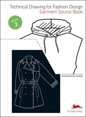 Technical Drawing for Fashion Design 2, Vol. 2 Garment Source Book