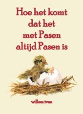 Hoe het komt dat het met Pasen altijd Pasen is