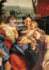 De kunst van het kijken : Italiaanse Renaissanceschilderkunst