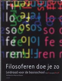 Filosoferen doe je zo 2 groep 5 t/m 8   R. Bartels & M. van Rossum  