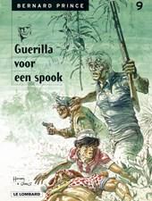 Bernard prince 09. guerrilla voor  een spook