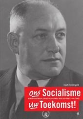 Ons Socialisme Uw Toekomst!