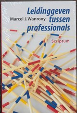 Leidinggeven tussen professionals | M.J. Wanrooy |