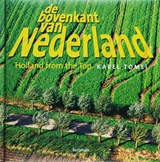 Bovenkant van nederland 3 - holland from the top | Karel Tomei |