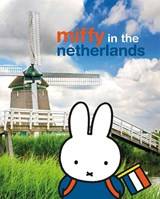 miffy in the netherlands | Dick Bruna | 9789056476144
