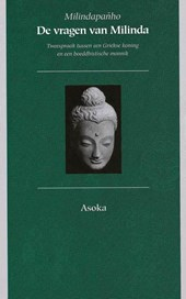 De vragen van Milinda (Milindapañho): Tweespraak tussen een Griekse koning en een boeddhistische monnik
