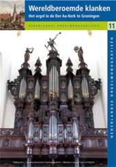 Nederlandse orgelmonografieen Wereldberoemde klanken
