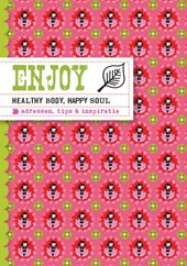 Enjoy healthy body, happy soul