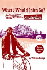 Where would John go? Amsterdam | William Georgi |