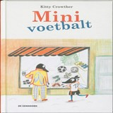 Mini voetbalt | Kitty Crowther |