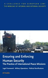Ensuring and Enforcing Human Security: The Practice of International Peace Missions | U. Häußler |