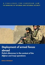 Deployment of armed forces abroad - polish dilemmas in the context of the Afghan and Iraqi operations | Barbara Mikolajczyk |
