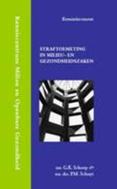 Kenniscentrum Milieu en Openbare Gezondheid Gerechtshof 's-Hertogenbosch Strafontmoeting in milieu- en gezondheidszaken