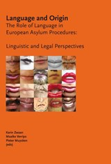 Language and Origin: The Role of Language in European Asylum Procedures: Linguistic and legal Perspectives | auteur onbekend |