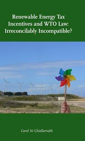 Renewable Energy Tax Incentives and WTO Law: Irreconcilably Incompatible?