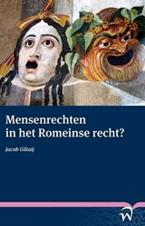 Mensenrechten in het Romeinse recht? Human rights in Roman law? | Jacob Giltaij |