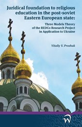 Juridical foundation to religious education in the post-soviet Eastern European state: Three Models Theory of the REDCo Research Project in Application to Ukraine