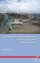 """Lynchen en sociale fragmentatie in Quito (Ecuador) - """"Aquí se quema"""""""