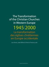 The Transformation of the Christian Churches in Western Europe (1945-2000) / La transformation des églises chrétiennes en Europe occidentale | L. Kenis ; J. Billiet ; P. Pasture |