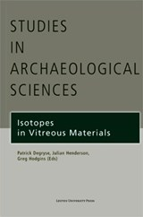 Isotopes in Vitreous Materials | Patrick Degryse ; Julian Henderson ; Greg Hodgins |