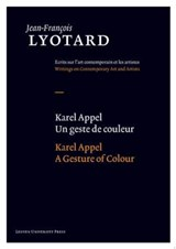 Karel Appel, Un geste de couleur/A Gesture of Colour | Jean-Francois Lyotard |