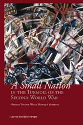 Studies in Social and Economic History A Small Nation in the Turmoil of the Second World War | Herman Van der Wee ; Monique Verbreyt |