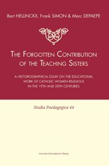 The Forgotten Contribution of the Teaching Sisters | Bart Hellinckx ; Frank Simon ; Marc Depaepe |