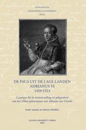 Supplementa Humanistica Lovaniensia Supplementa Humanistica lov aniensia XXVII De paus uit de Lage Landen - Adrianus VI - 1459-1523