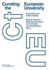 Curating the European University | Maarten Simons ; Mathias Decuypere ; Joris Vlieghe |