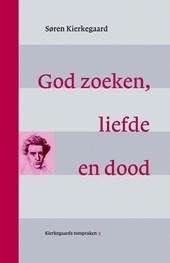 God zoeken, liefde en dood