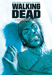 Walking Dead 4 Waar het hart vol van is | Robert Kirkman ; Cliff Rathburn |