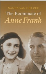 The roommate of Anne Frank | Nanda van der Zee |