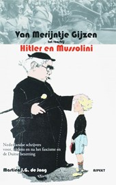 Van Merijntje Gijzen tot voorbij Hitler en Mussolini