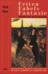 Feiten, fabels en fantasie - verhalen die ons lot bepalen