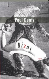 Bizar | P. Dentz ; Paul Dentz |